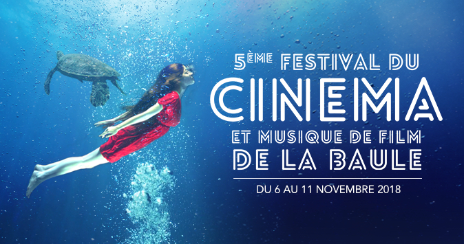 5ème festival du cinéma la baule 2018